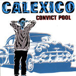 Cover CALEXICO, convict pool