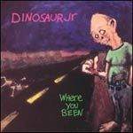 Cover DINOSAUR JR., where you been