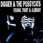 Cover DIGGER & THE PUSSYCATS, young, tight & alright