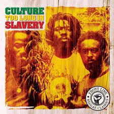 Cover CULTURE, too long in slavery