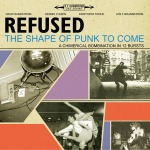 Cover REFUSED, shape of punk to come (deluxe)