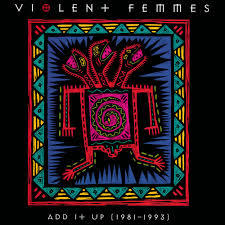 Cover VIOLENT FEMMES, add it up 1981-1993