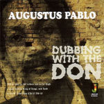AUGUSTUS PABLO, dubbing with the don cover