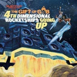 GIFT OF GAB, 4th dimension rocketships going up cover