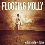 Cover FLOGGING MOLLY, within a mile of home