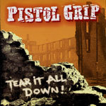 PISTOL GRIP, tear it all down cover