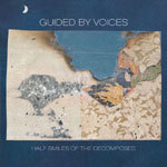 GUIDED BY VOICES, half smiles of the decomposed cover