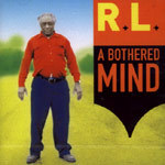 R.L. BURNSIDE, a bothered mind cover