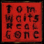 TOM WAITS, real gone cover