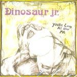 DINOSAUR JR., you´re living all over me cover