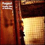 FUGAZI, steady diet of nothing (re-issue) cover