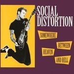 SOCIAL DISTORTION, somewhere between heaven and hell cover