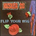 Cover HÜSKER DÜ, flip your wig