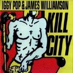 Cover IGGY POP & JAMES WILLIAMS, kill city