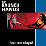 Cover RAUNCH HANDS, fuck me stupid