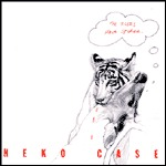 Cover NEKO CASE, tigers have spoken