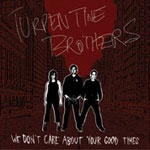 Cover TURPENTINE BROTHERS, we don´t care