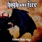 HIGH ON FIRE, blessed black wings cover