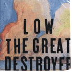 LOW, great destroyer cover