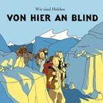 WIR SIND HELDEN, von hier an blind cover