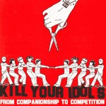 Cover KILL YOUR IDOLS, from companionship to...