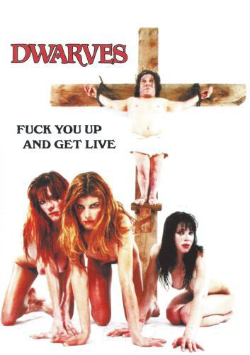 Cover DWARVES, fuck you up & get live