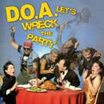D.O.A., let´s wreck the party cover