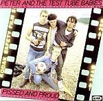 PETER & THE TEST TUBE BABIES, pissed & proud cover