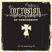 CORROSION OF CONFORMITY, in the arms of god cover