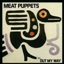 Cover MEAT PUPPETS, out my way