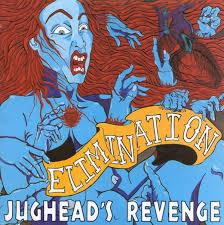 JUGHEAD´S REVENGE, elimination cover