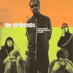 Cover DIRTBOMBS, if you don´t already ...