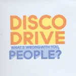 DISCO DRIVE, what´s wrong with you cover