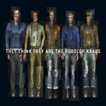 Cover ROBOCOP KRAUS, they think they are the...