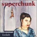 SUPERCHUNK, foolish (remastered) cover