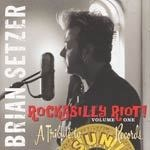 BRIAN SETZER, rockabilly riot vol. 1 -  a tribute to sun records cover