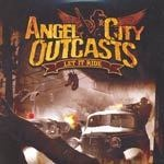 Cover ANGEL CITY OUTCASTS, let it ride