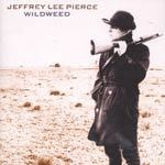 Cover JEFFREY LEE PIERCE, wildweed