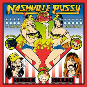 Cover NASHVILLE PUSSY, get some