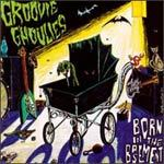 GROOVIE GHOULIES, born in the basement cover