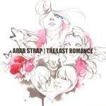 ARAB STRAP, last romance cover