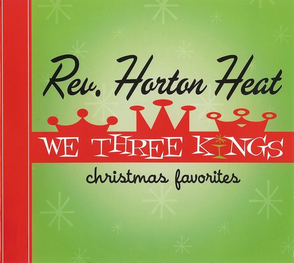 Cover REVEREND HORTON HEAT, we three kings