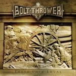 BOLT THROWER, those once loyal cover
