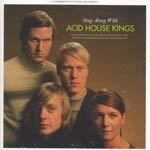 Cover ACID HOUSE KINGS, sing along with