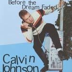 CALVIN JOHNSON, before the dream faded cover