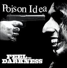 POISON IDEA, feel the darkness cover