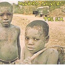 THE EX, mudbird shivers cover