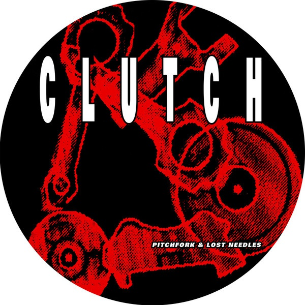 CLUTCH, pitchfork & lost needles (picture disc) cover