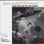 Cover MAN OR ASTRO-MAN?, your weight