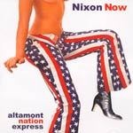 NIXON NOW, altamont nation express cover